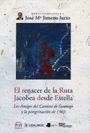 EL RENACER DE LA RUTA JACOBEA DESDE ESTELLA