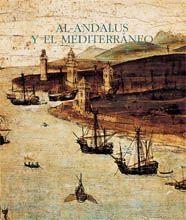 AL-ANDALUS Y EL MEDITRRANEO