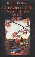 EL LIBRO DEL TÉ. LA CEREMONIA DEL TÉ JAPONESA. (CHA NO YU)