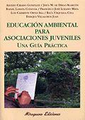 EDUCACIÓN AMBIENTAL PARA ASOCIACIONES JUVENILES. UNA GUÍA PRÁCTICA