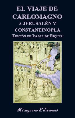 EL VIAJE DE CARLOMAGNO A JERUSALÉN Y CONSTANTINOPLA