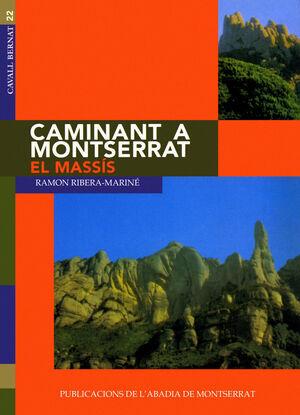 CAMINANT A MONTSERRAT, I. EL MASSÍS