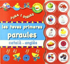 JUGA I DIGUES: LES TEVES PRIMERES PARAULES CATALÀ - ANGLÈS