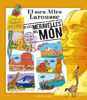 EL MEU ATLES LAROUSSE DE LES MERAVELLES DEL MÓN