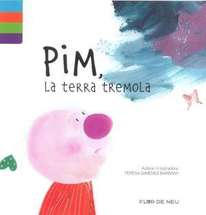PIM, LA TERRA TREMOLA
