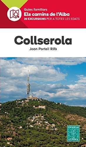 COLLSEROLA- ELS CAMINS DE L'ALBA