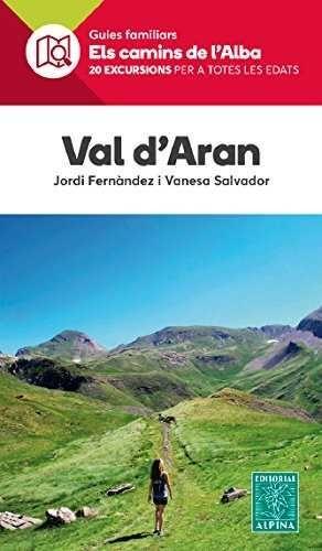 VAL D'ARAN- ELS CAMINS DE L'ALBA
