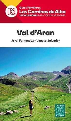 VAL D'ARAN- LOS CAMINOS DE ALBA