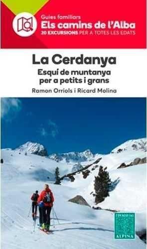 LA CERDANYA,ESQUÍ DE MUNTANYA- ELS CAMINS DE L'ALBA