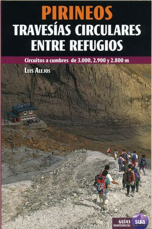 PIRINEOS TRAVESIAS CIRCULARES ENTRE REFUGIOS