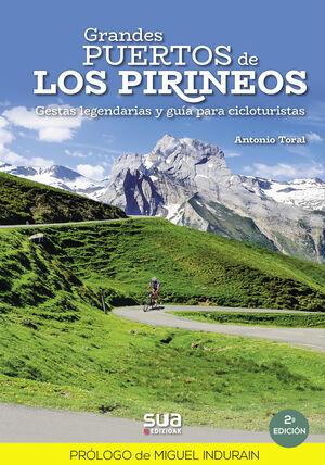 GRANDES PUERTOS DE LOS PIRINEOS. GESTAS LEGENDARIAS Y GUÍA PARA CICLOTURISTAS (A