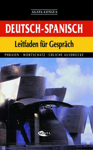 DEUTSCH-SPANISCH LEITFADEN FÜR GESPRÄCH