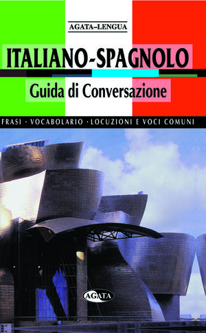 ITALIANO-SPAGNOLO GUIDA DI CONVERSAZIONE