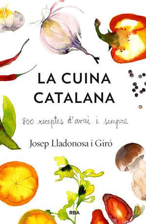 LA CUINA CATALANA. 800 RECEPTES D'AVUI I SEMPRE