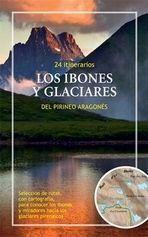 LOS IBONES Y GLACIARES DEL PIRINEO ARAGONÉS. 24 ITINERARIOS