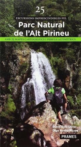 25 EXCURSIONS IMPRESCINDIBLES DEL PARC NATURAL DE L'ALT PIRINEU