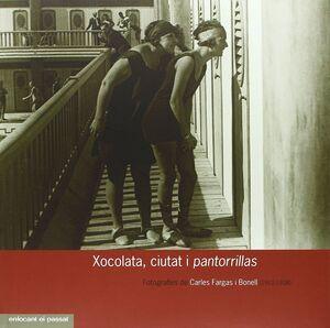 XOCOLATA, CIUTAT I PANTORRILLAS