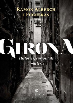 GIRONA HISTORIES, CURIOSITATS I MISTERIS