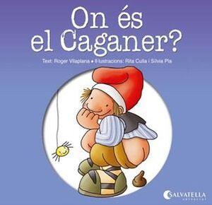 ON ÉS EL CAGANER?