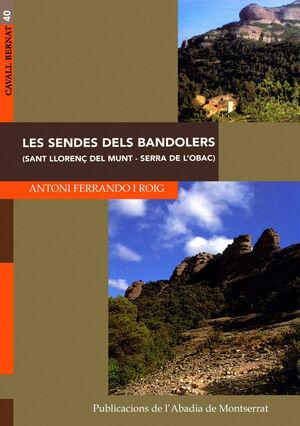 LES SENDES DELS BANDOLERS (SANT LLORENÇ DEL MUNT - SERRA DE L'OBAC)
