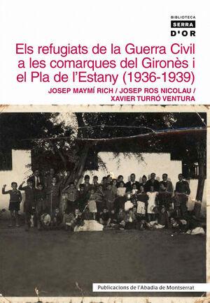 ELS REFUGIATS DE LA GUERRA CIVIL A LES COMARQUES DEL GIRONÈS I EL PLA DE L'ESTAN