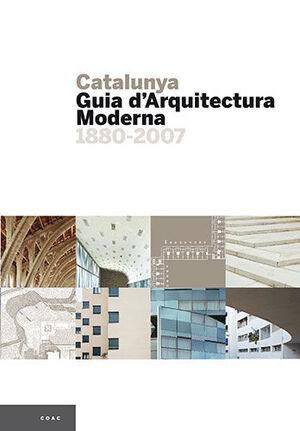 CATALUNYA, GUIA D'ARQUITECTURA MODERNA 1880-2007