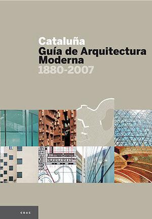 CATALUÑA, GUÍA DE ARQUITECTURA MODERNA 1880-2007