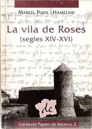 LA VILA DE ROSES (SEGLES XIV-XVI)