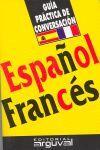 GUÍA PRÁCTICA DE CONVERSACIÓN ESPAÑOL-FRANCÉS