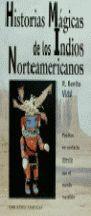 HISTORIAS MÁGICAS DE LOS INDIOS NORTEAMERICANOS