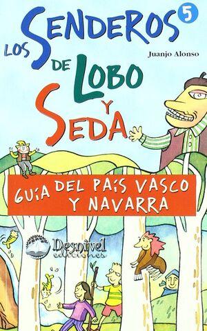 LOS SENDEROS DE LOBO Y SEDA: GUÍA DEL PAÍS VASCO Y NAVARRA