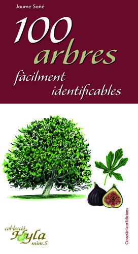 100 ARBRES FÀCILMENT IDENTIFICABLES