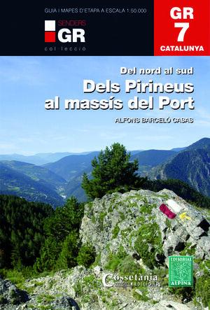 GR 7 CATALUNYA. DELS PIRINEUS AL MASSÍS DEL PORT