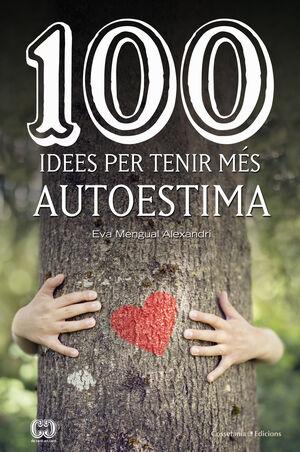 100 IDEES PER TENIR MÉS AUTOESTIMA