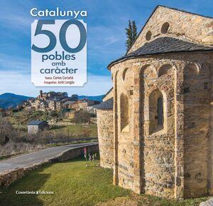 CATALUNYA: 50 POBLES AMB CARÀCTER