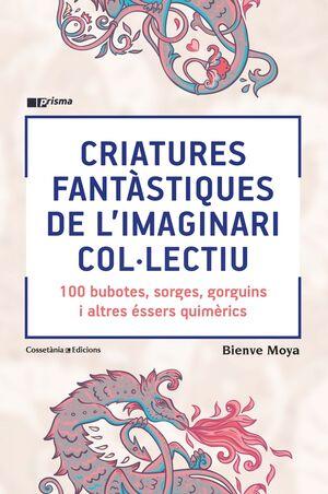CRIATURES FANTÀSTIQUES DE L'IMAGINARI COL·LECTIU