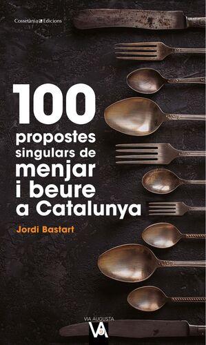 100 PROPOSTES SINGULARS DE MENJAR I BEURE A CATALU