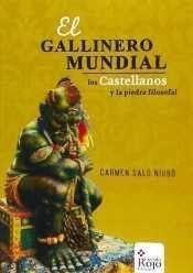 EL GALLINERO MUNDIAL, LOS CASTELLANOS Y LA PIEDRA FILOSOFAL