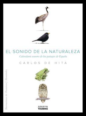 EL SONIDO DE LA NATURALEZA. CALENDARIO SONORO DE LOS PAISAJES DE ESPAÑA