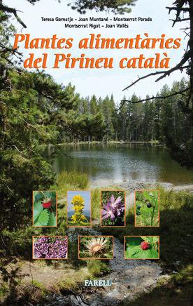 PLANTES ALIMENTÀRIES DEL PIRINEU CATALÀ. MENJAR, BEURE I ALTRES MANERES DE FER S