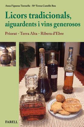 LICORS TRADICIONALS, AIGUARDENTS I VINS GENEROSOS. PRIORAT - TERRA ALTA - RIBERA