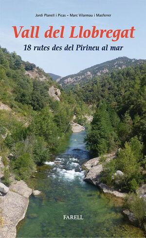 VALL DEL LLOBREGAT. 18 RUTES DES DEL PIRINEU AL MAR