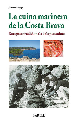 LA CUINA MARINERA DE LA COSTA BRAVA. RECEPTES TRADICIONALS DELS PESCADORS