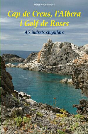 CAP DE CREUS, L'ALBERA I GOLF DE ROSES. 45 INDRETS SINGULARS