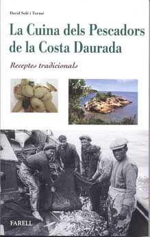 LA CUINA DELS PESCADORS DE LA COSTA DAURADA. RECEPTES TRADICIONALS