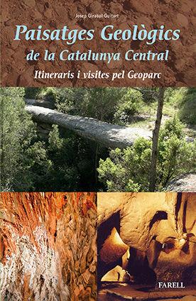 PAISATGES GEOLÒGICS DE LA CATALUNYA CENTRAL. ITINERARIS I VISITES PEL GEOPARC