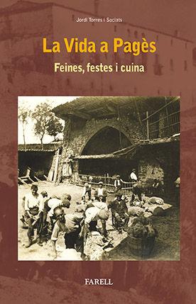 LA VIDA A PAGÈS. FEINES, FESTES I CUINA
