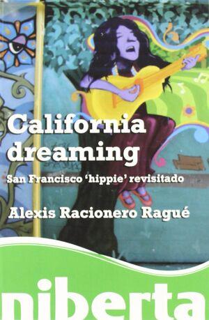 CALIFORNIA DREAMING. SAN FRANCISCO 'HIPPIE' REVISITADO