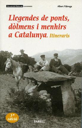 _LLEGENDES DE PONTS, DÒLMENS I MENHIRS A CATALUNYA. ITINERARIS