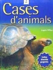PRIMERS CONEIXEMENTS DE CIÈNCIES. CASES D'ANIMALS